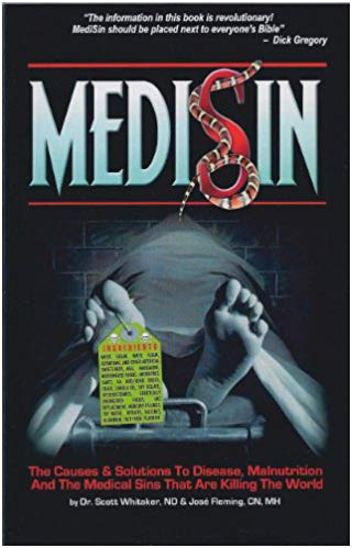 MediSin: The Causes & Solutions To Disease, Malnutrition And The Medical Sins That Are Killing The World